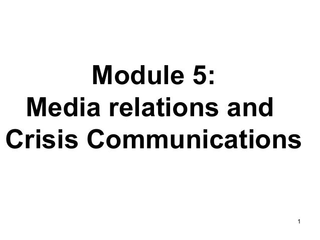 Module 5: Media relations and Crisis Communications 1