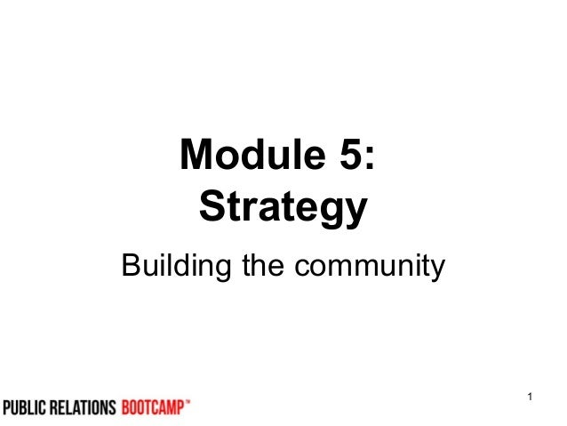 1 Module 5: Strategy Building the community