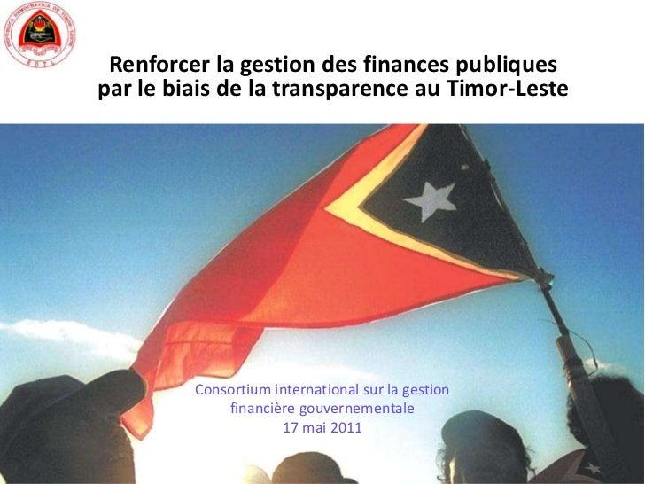 Renforcer la gestion des finances publiques par le biais de la transparence au Timor-Leste<br />Consortium international s...