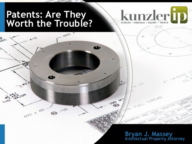 Are Patents Worth The Trouble? by Kunzler IP