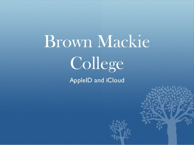 Brown Mackie College AppleID and iCloud