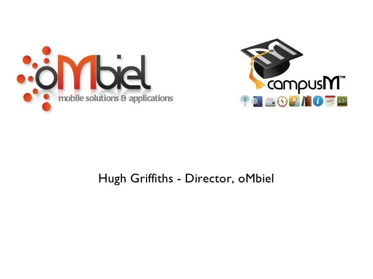 Hugh Griffiths - Director, oMbiel mobile solutions & applications