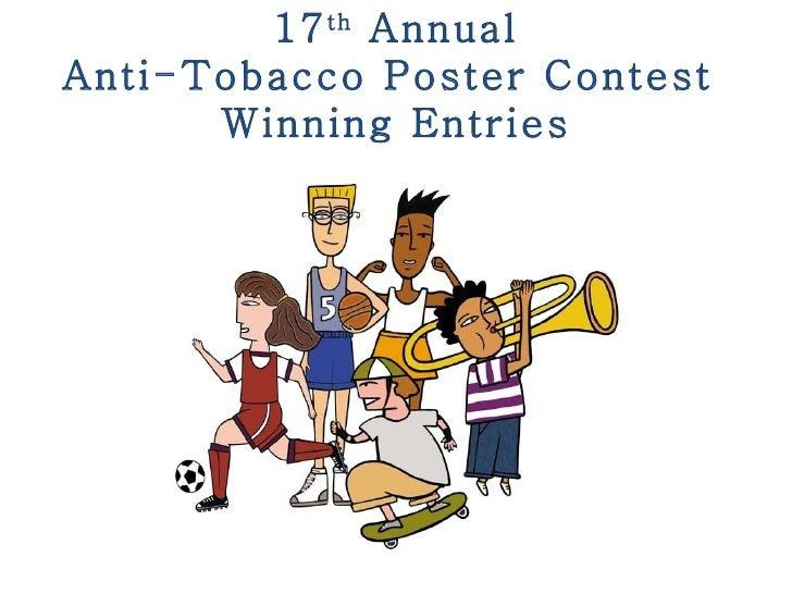 17 th AnnualAnti-Tobacco Poster Contest      Winning Entries