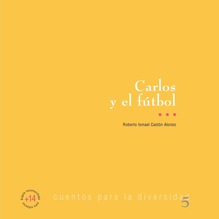 Carlos                                    y el fútbol                                                         I   I   I   ...