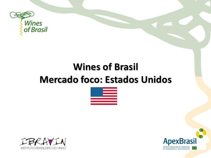 Wines of BrasilMercado foco: Estados Unidos