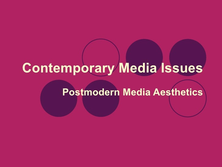 05. Contemporary Media Issues - Postmodern Aesthetics
