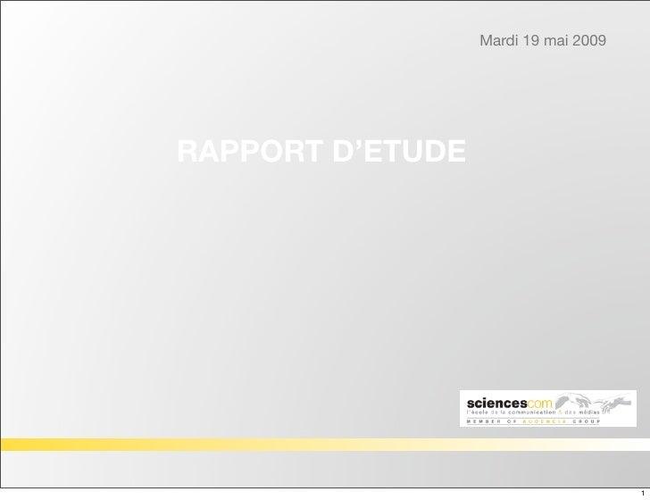Mardi 19 mai 2009     RAPPORT D'ETUDE                                           1