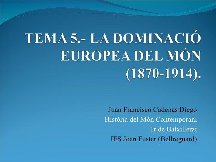 Juan Francisco Cadenas Diego Història del Món Contemporani 1r de Batxillerat IES Joan Fuster (Bellreguard)
