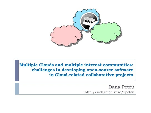Multiple Clouds and multiple interest communities: challenges in developing open-source software in Cloud-related collabor...