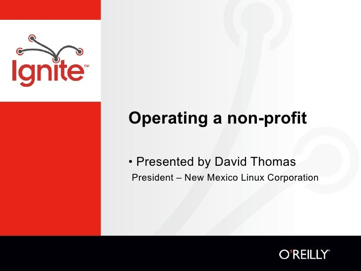 Operating a non-profit  • Presented by David Thomas President – New Mexico Linux Corporation