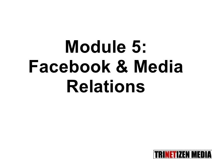 Module 5: Facebook & Media Relations
