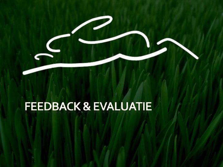 Feedback & Evaluatie<br />