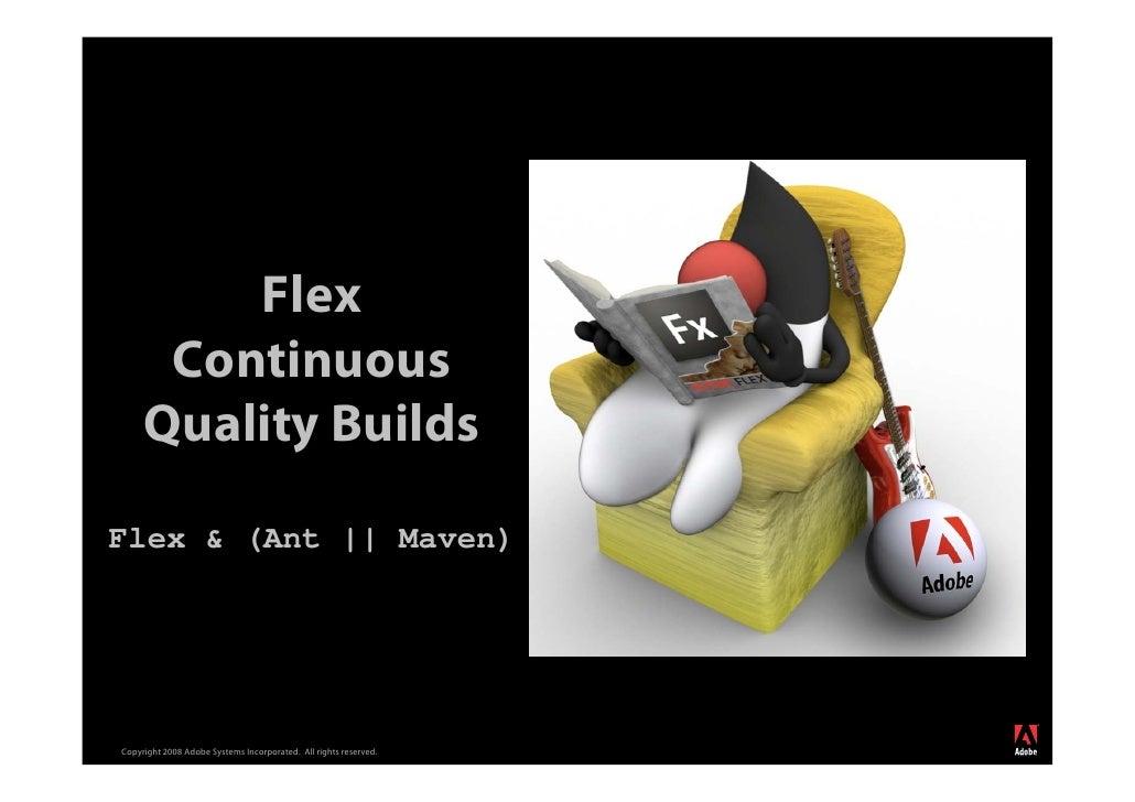 Flex       Continuous      Quality Builds Flex & (Ant || Maven)                                                           ...