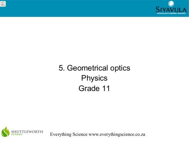 1Everything Science www.everythingscience.co.za5. Geometrical opticsPhysicsGrade 11