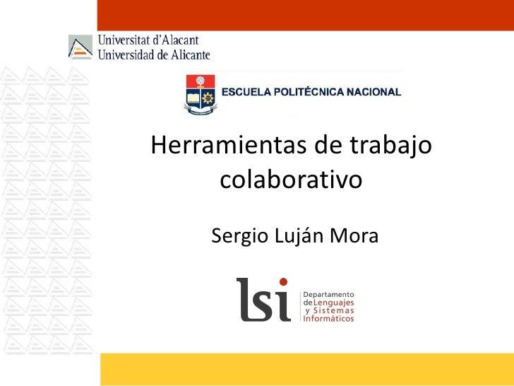 Herramientas de trabajo colaborativo Sergio Luján Mora