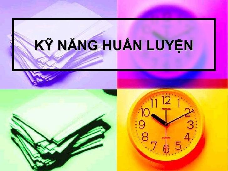 05. Ky Nang Huan Luyen