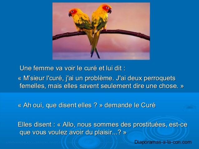 Diaporama PPS réalisé pour http://www.diaporamas-a-la-con.com Diaporamas-a-la-con.com Une femme va voir le curé et lui dit...