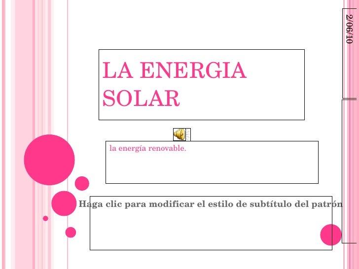 LA ENERGIA SOLAR la energía renovable.