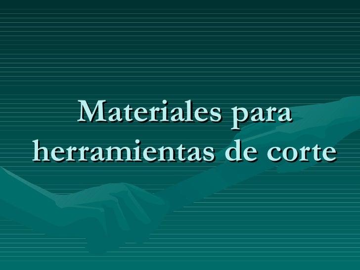 05   materiales para herramientas de corte (powerpoint)
