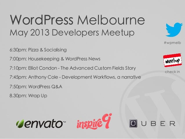WordPress MelbourneMay 2013 Developers Meetup6:30pm: Pizza & Socialising7:00pm: Housekeeping & WordPress News7:10pm: Ellio...