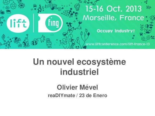 Un nouvel ecosystème industriel Olivier Mével reaDIYmate / 23 de Enero
