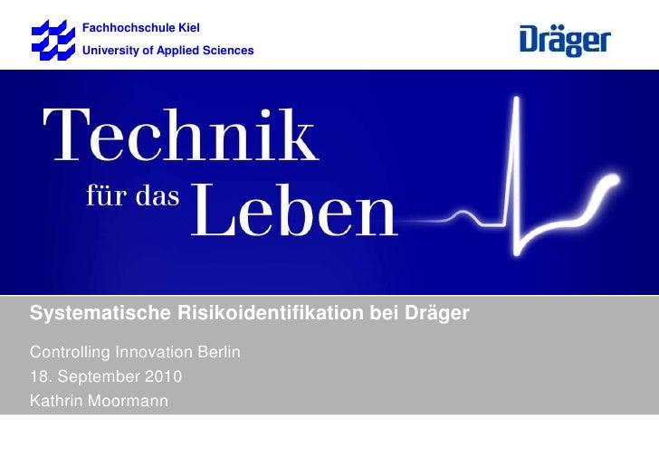 Fachhochschule Kiel<br />University of Applied Sciences<br />Systematische Risikoidentifikation bei Dräger<br />Controll...