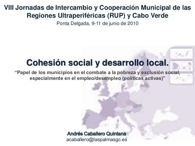 VIII Jornadas de Intercambio y Cooperación Municipal de las        Regiones Ultraperiféricas (RUP) y Cabo Verde           ...