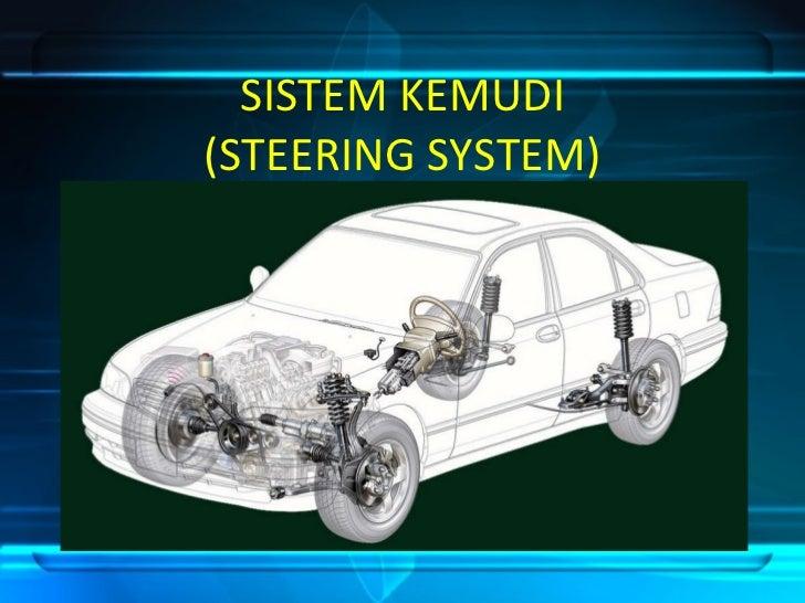 SISTEM KEMUDI (STEERING SYSTEM)