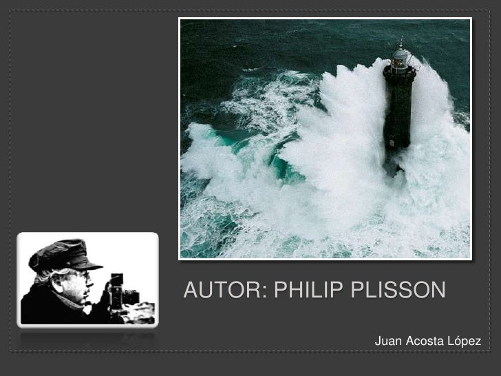 AUTOR: Philip Plisson<br />Juan Acosta López<br />