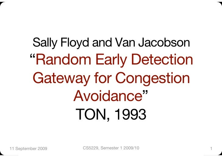 "Sally Floyd and Van Jacobson          ""Random Early Detection           Gateway for Congestion                Avoidance"" ""..."