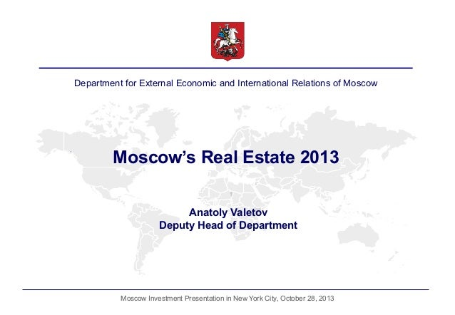 Department for External Economic and International Relations of Moscow  Moscow's Real Estate 2013 Anatoly Valetov Deputy H...