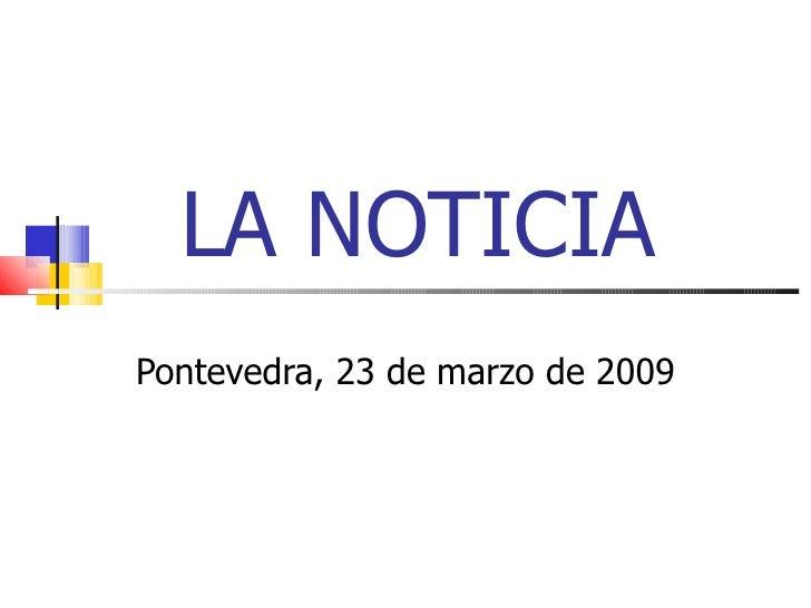 LA NOTICIA  Pontevedra, 23 de marzo de 2009
