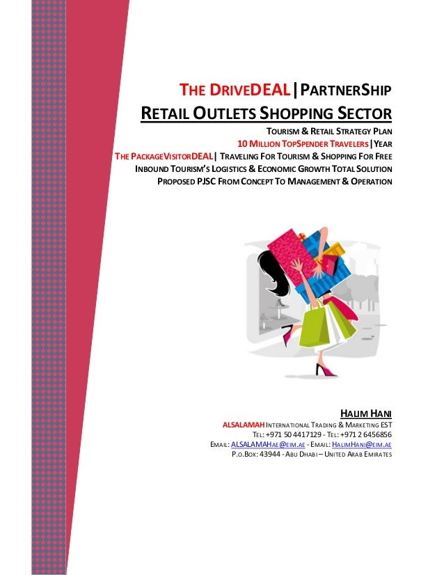 THE DRIVEDEAL PARTNERSHIP RETAIL OUTLETS SHOPPING SECTOR TOURISM & RETAIL STRATEGY PLAN 10 MILLION TOPSPENDER TRAVELERs YE...