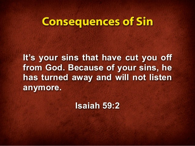 the consequences of mans sin and the atonement of sin The fall of man - genesis 3:1-24 adam was without sin but as an act of god's grace in providing atonement from sin as well.