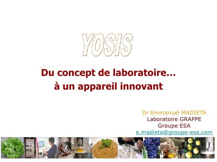 Du concept de laboratoire… <br />à un appareil innovant<br />Dr Emmanuel MADIETA<br />Laboratoire GRAPPE<br />Groupe ESA<b...
