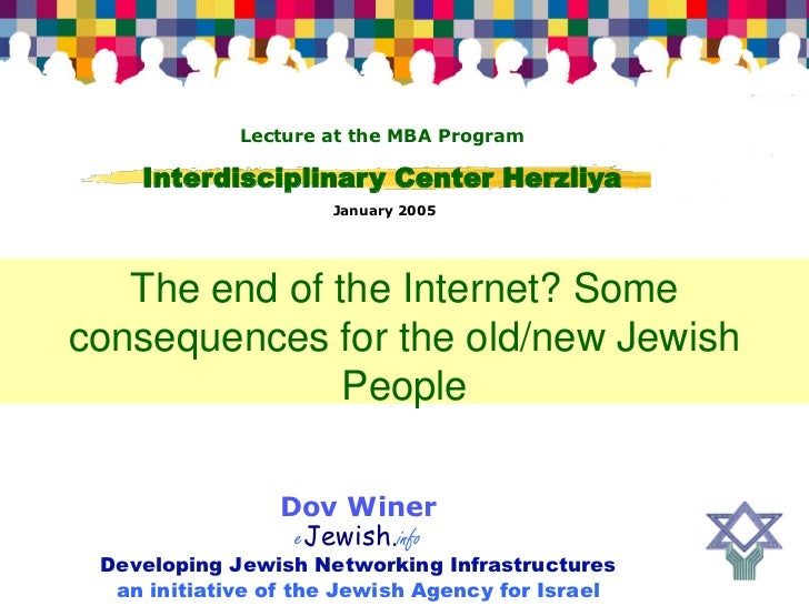 Lecture at the MBA Program      Interdisciplinary Center Herzliya                      January 2005        The end of the ...