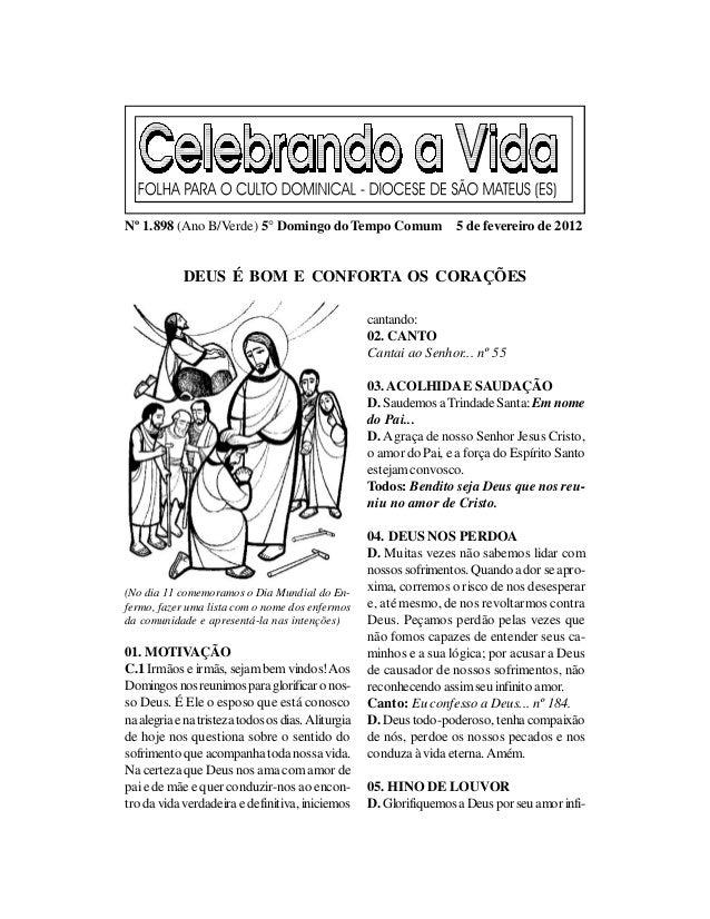 Nº 1.898 (Ano B/Verde) 5° Domingo do Tempo Comum                      5 de fevereiro de 2012            DEUS É BOM E CONFO...