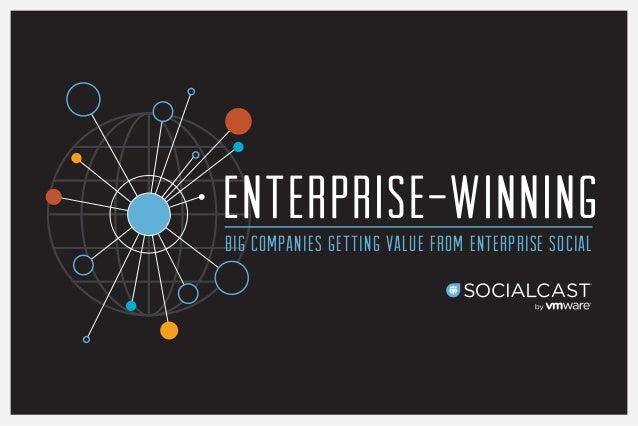 ENTERPRISE-WINNING Big Companies Getting Value from Enterprise Social