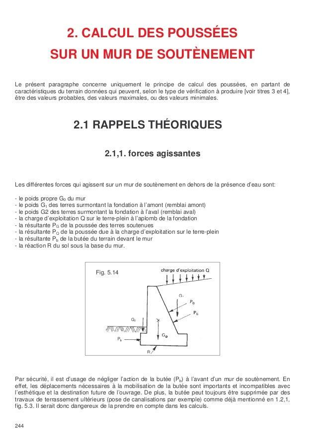 244  2. CALCUL DES POUSSÉES  SUR UN MUR DE SOUTÈNEMENT  Le présent paragraphe concerne uniquement le principe de calcul de...
