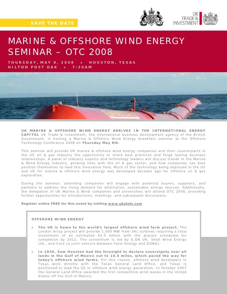 SAVE THE DATE    MARINE & OFFSHORE WIND ENERGY SEMINAR – OTC 2008 THURSDAY, MAY 8, 2008  • HOUSTON, TEXAS HILTON POST OAK ...