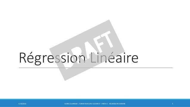 Régression Linéaire 6/30/2016 BORIS GUARISMA - FORMATION DATA SCIENTIST - PARTIE 5 - RÉGRESSION LINÉAIRE 1