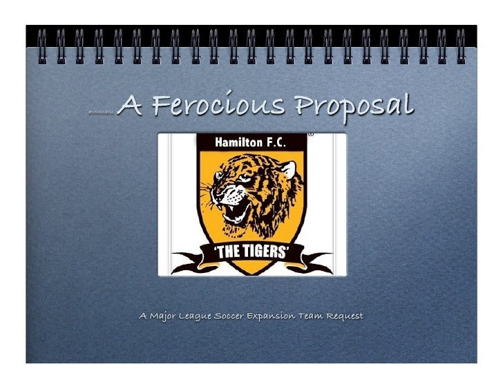 #05051802   A Ferocious Proposal                  A Major League Soccer Expansion Team Request