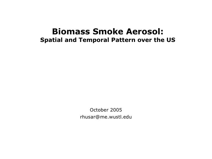 Biomass Smoke Aerosol: Spatial and Temporal Pattern over the US October 2005 [email_address]