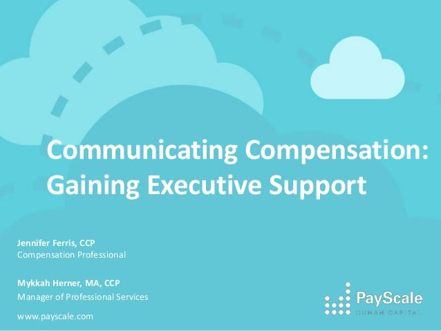 Communicating Compensation: Gaining Executive Support