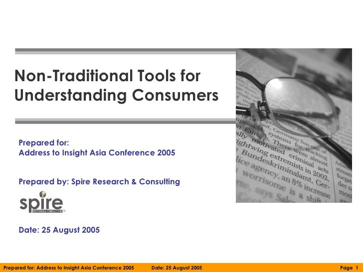 Non-Traditional Tools for    Understanding Consumers      Prepared for:      Address to Insight Asia Conference 2005      ...