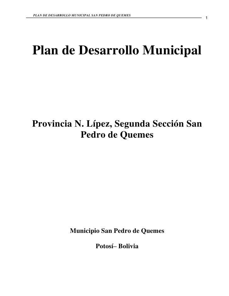 PLAN DE DESARROLLO MUNICIPAL SAN PEDRO DE QUEMES                                                   1Plan de Desarrollo Mun...