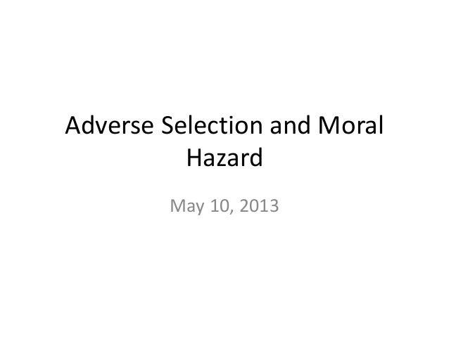 Adverse Selection and MoralHazardMay 10, 2013