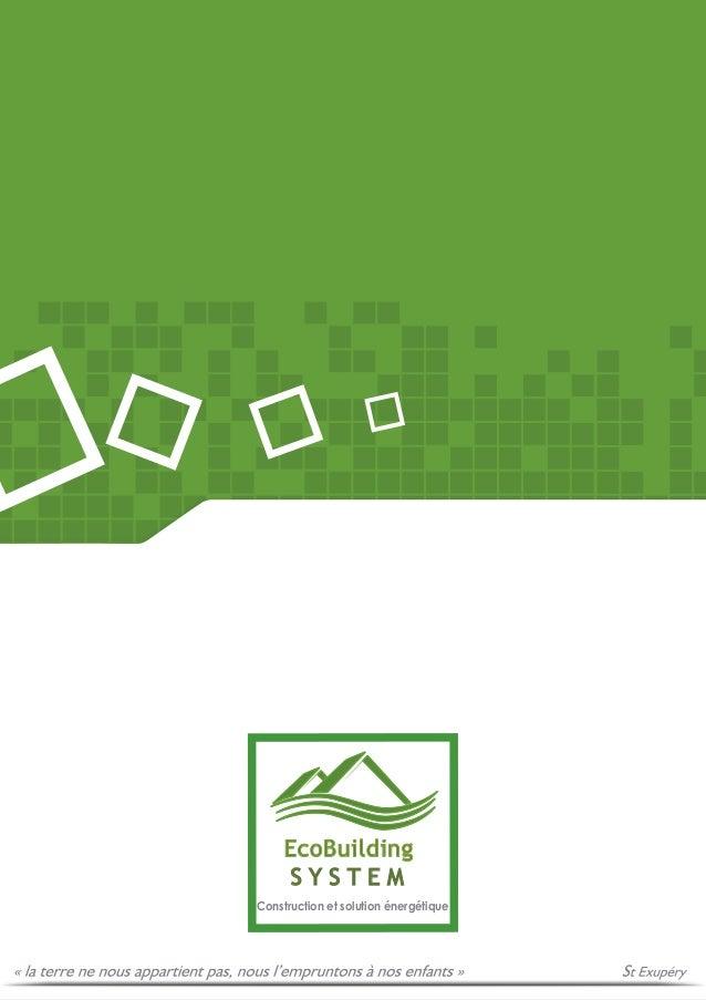 S Y S T E M EcoBuilding Construction et solution énergétique