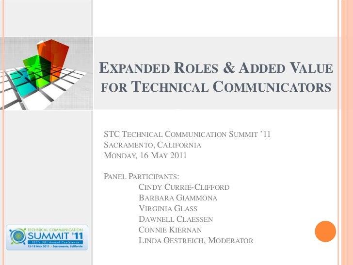 EXPANDED ROLES & ADDED VALUEFOR TECHNICAL COMMUNICATORSSTC TECHNICAL COMMUNICATION SUMMIT '11SACRAMENTO, CALIFORNIAMONDAY,...