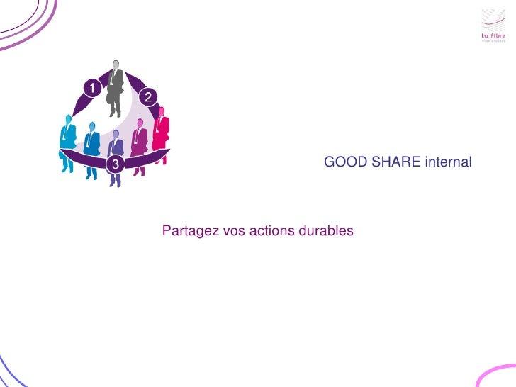 GOOD SHARE internal<br />Partagez vos actions durables<br />